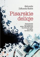 Pisarskie delicje - Aleksandra Ziółkowska-Boehm | mała okładka