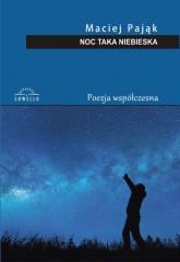 Noc taka niebieska - Maciej Pająk | mała okładka