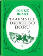 Tajemnice dzikiego boru - Tonke Dragt   mała okładka