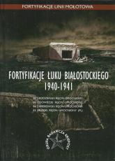Fortyfikacje Łuku Białostockiego 1940-1941 - Świtalska Anna, Bujko Rafał, Gromek Jarosław, Jankus Jankus, Kozdrój Łukasz, Kozdrój Marcin, Kułak J | mała okładka
