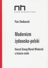 Modernizm żydowsko-polski - Słodkowski Piotr | mała okładka