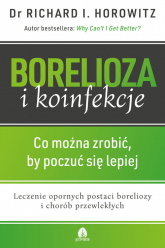 Borelioza i Koinfekcje Co można zrobić by poczuć się lepiej - Richard Horowitz | mała okładka