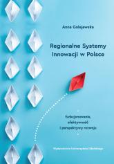 Regionalne Systemy Innowacji w Polsce - Anna Golejewska | mała okładka