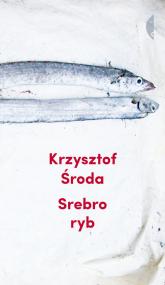 Srebro ryb - Krzysztof Środa | mała okładka
