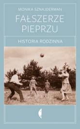 Fałszerze pieprzu Historia rodzinna - Monika Sznajderman | mała okładka