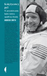 Księżycowy pył W poszukiwaniu ludzi, którzy spadli na Ziemię - Andrew Smith | mała okładka