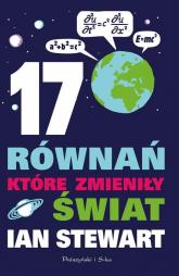 17 równań, które zmieniły świat - Ian Stewart | mała okładka