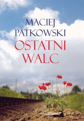 Ostatni walc - Maciej Patkowski | mała okładka