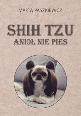 Shih tzu anioł nie pies - Marta Paszkiewicz | mała okładka