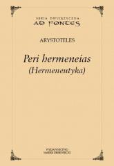 Hermeneutyka Peri hermeneias wersja polsko-angielska - Arystoteles | mała okładka
