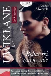 Uwikłane w historię. Bohaterki i zdrajczynie - Jarosław Molenda | mała okładka