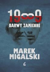 1989. Barwy zamienne - Marek Migalski | mała okładka