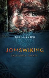 Jomswiking Jomswiking. Czas ognia i żelaza - Bull-Hansen Bjorn Andreas | mała okładka