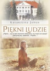 Piękni ludzie - Katarzyna Janus | mała okładka