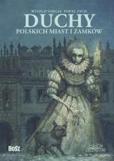 Duchy polskich miast i zamków - Zych Paweł, Vargas Witold | mała okładka