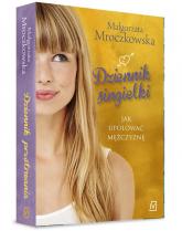 Dziennik singielki. Jak upolować mężczyznę  -  Małgorzata Mroczkowska | mała okładka