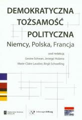 Demokratyczna tożsamość polityczna Niemcy Polska Francja -  | mała okładka