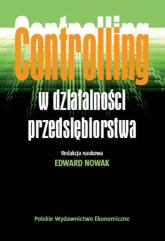 Controlling w działalności przedsiębiorstwa - Edward Nowak | mała okładka