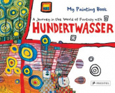 My Painting Book: Journey in the World of Fantasy with Hundertwasser Journey in the World of Fantasy with Hundertwasser -  | mała okładka