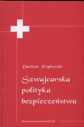 Szwajcarska polityka bezpieczeństwa - Dariusz Popławski | mała okładka
