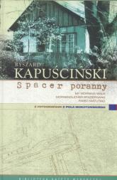 Spacer poranny - Ryszard Kapuściński | mała okładka