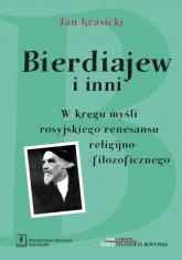 Bierdiajew i inni W kręgu myśli rosyjskiego renesansu filozoficzno-religijnego - Jan Krasicki | mała okładka
