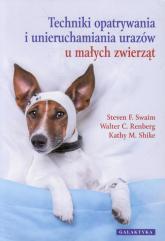 Techniki opatrywania i unieruchamiania urazów u małych zwierząt -  | mała okładka
