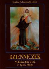 Dzienniczek Miłosierdzie Boże w duszy mojej - Kowalska Faustyna M. | mała okładka