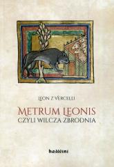 Metrum Leonis czyli wilcza zbrodnia - Leon z Vercelli | mała okładka