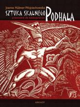 Przewodnik dla kolekcjonerów Sztuka Skalnego Podhala - Joanna Hübner-Wojciechowska | mała okładka