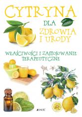 Cytryna dla zdrowia i urody Właściwości i zastosowanie terapeutyczne - Ulrike Raiser | mała okładka
