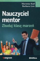 Nauczyciel mentor Zbuduj klasę marzeń - Kud Marzena, Lew Barbara | mała okładka