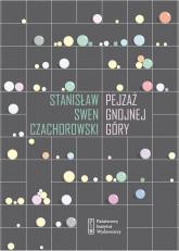 Pejzaż Gnojnej Góry - Czachorowski Stanisław Swen   mała okładka