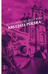 Krucjata polska - Agata Diduszko-Zyglewska | mała okładka