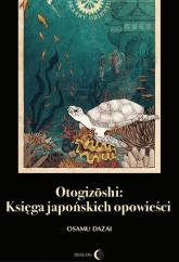 Otogizoshi Księga japońskich opowieści - Dazai Osamu | mała okładka