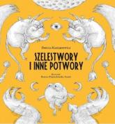 Szelestwory i inne potwory - Dorota Kassjanowicz | mała okładka