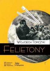 Felietony - Wojciech Tomczyk | mała okładka
