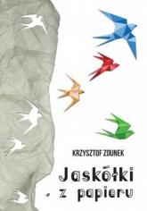 Jaskółki z papieru - Krzysztof Zdunek   mała okładka