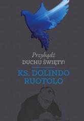 Przybądź Duchu Święty! - Dolindo Ruotolo | mała okładka