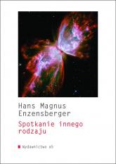 Spotkanie innego rodzaju - Enzensberger Hans Magnus | mała okładka