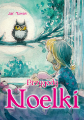 Przygody Noelki - Jan Nowak | mała okładka