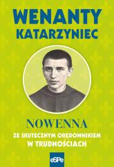 Wenanty Katarzynec Nowenna ze skutecznym orędownikiem w trudnościach - Krzysztof Nowakowski | mała okładka
