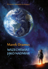 Wszechświat jako nadmiar - Marek Oramus | mała okładka