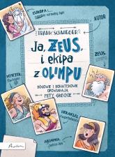 Ja ZEUS i ekipa z Olimpu - Frank Schwieger | mała okładka