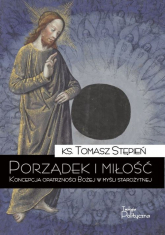 Porządek i miłość Koncepcja opatrzności Bożej w myśli starożytnej - Tomasz Stępień | mała okładka