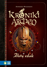 Kroniki Archeo Złoty szlak - Agnieszka Stelmaszyk | mała okładka