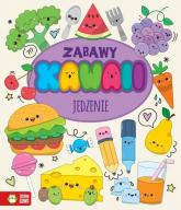 Zabawy Kawaii Jedzenie - redakcyjne Opracowanie | mała okładka