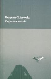 Zaginiona we śnie - Krzysztof Lisowski | mała okładka
