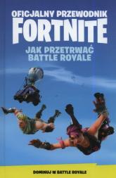 Oficjalny Przewodnik Fortnite Jak Przetrwać Battle Royale -  | mała okładka