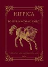 Hippica To iest o koniach xięgi - Dorohostajski Krzysztof Mikołaj | mała okładka